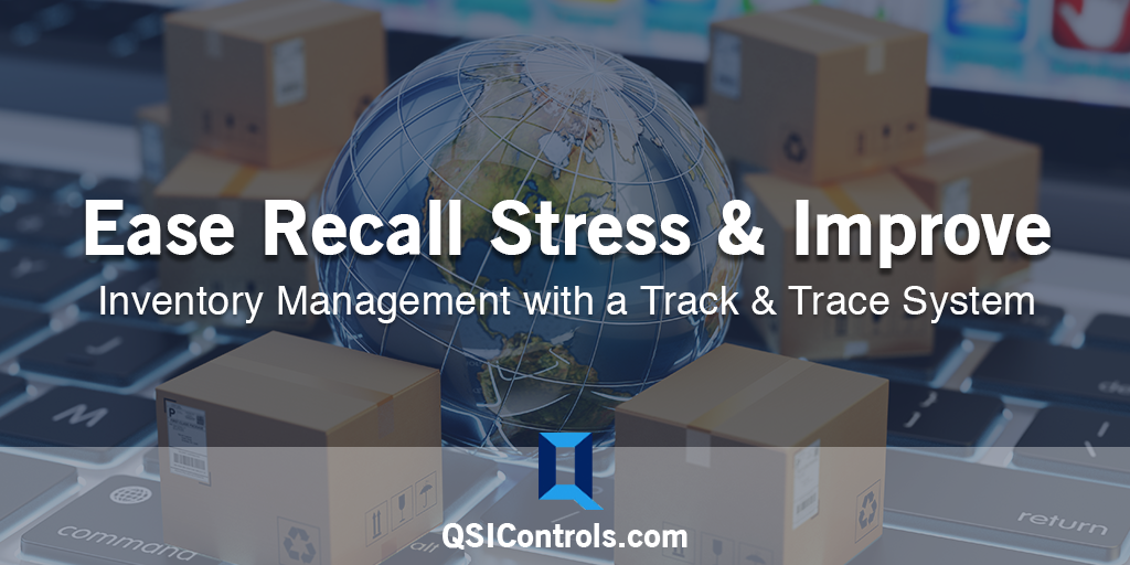 Ease Recall Stress & Improve Inventory Management with a Track & Trace System