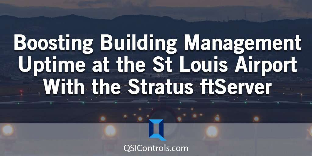 Boosting Building Management Uptime at the St Louis Airport With the Stratus ftServer